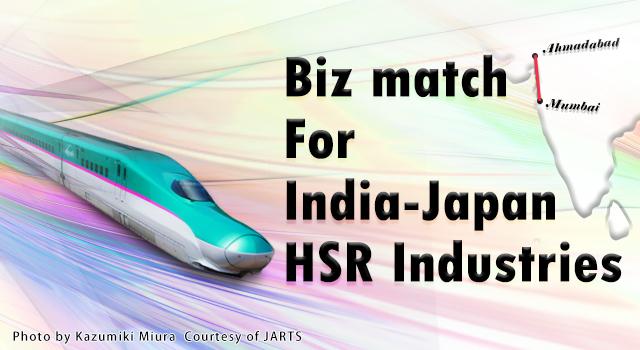 Biz match for India-Japan HSR Industries ... 5277ea87e0