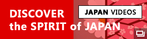 JAPAN VIDEOS DISCOVER the SPIRIT of JAPAN. External site: a new window will open.