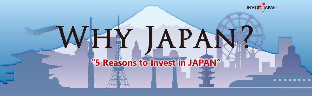 Why Japan? 5 reasons to invest in Japan.
